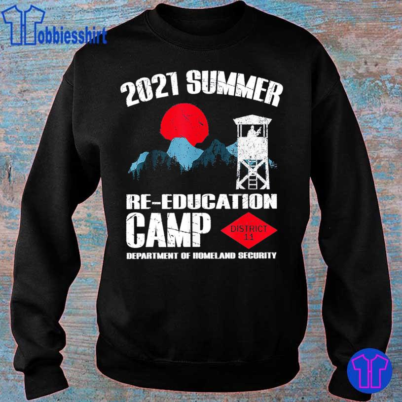 2021 Summer Re Education Camp department of homeland security district 11 s sweater