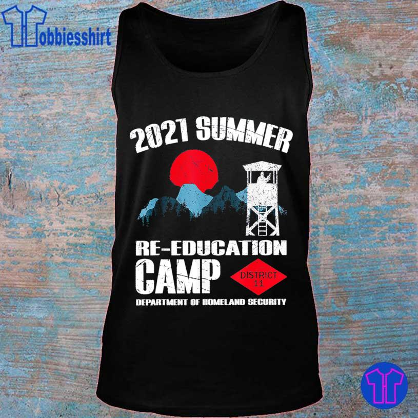 2021 Summer Re Education Camp department of homeland security district 11 s tank top