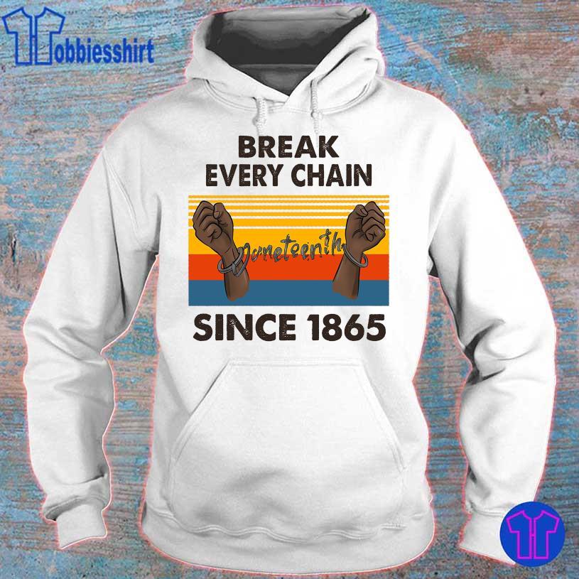 Break every chain since 1865 vintage s hoodie