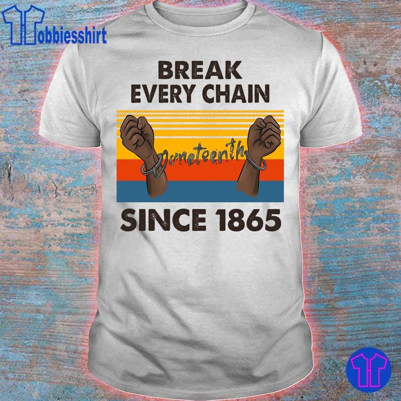 Break every chain since 1865 vintage shirt