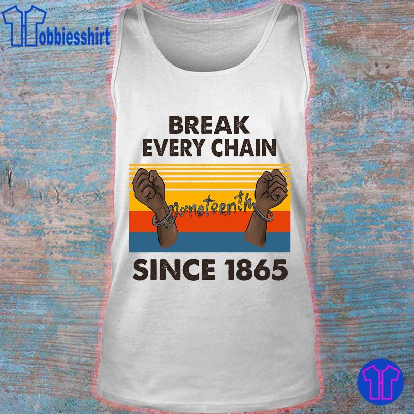 Break every chain since 1865 vintage s tank top