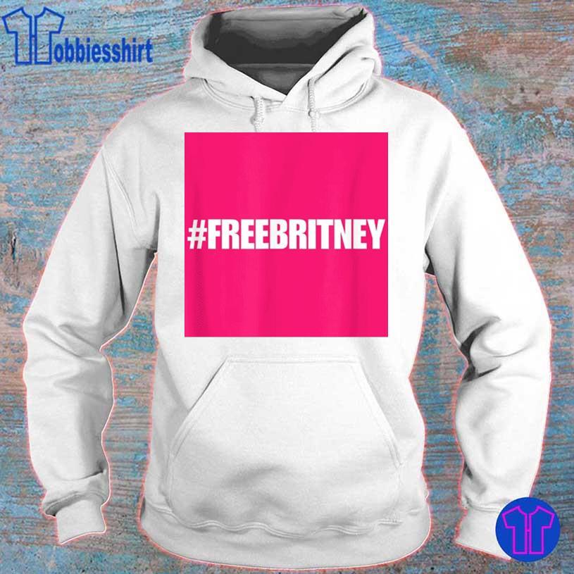 Free Britney #freebritney Hashtag Freebritney Shirt hoodie