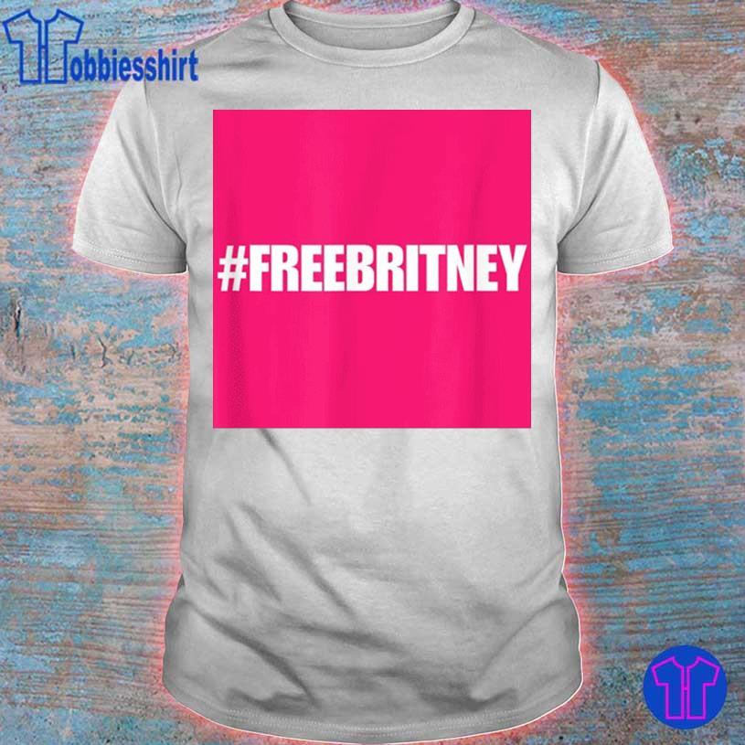 Free Britney #freebritney Hashtag Freebritney Shirt
