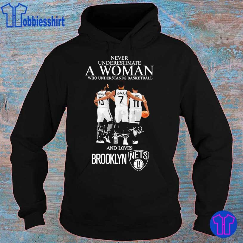 Never underestimate A Woman who understands Basketball and lovers Brooklyn Nets B s hoodie