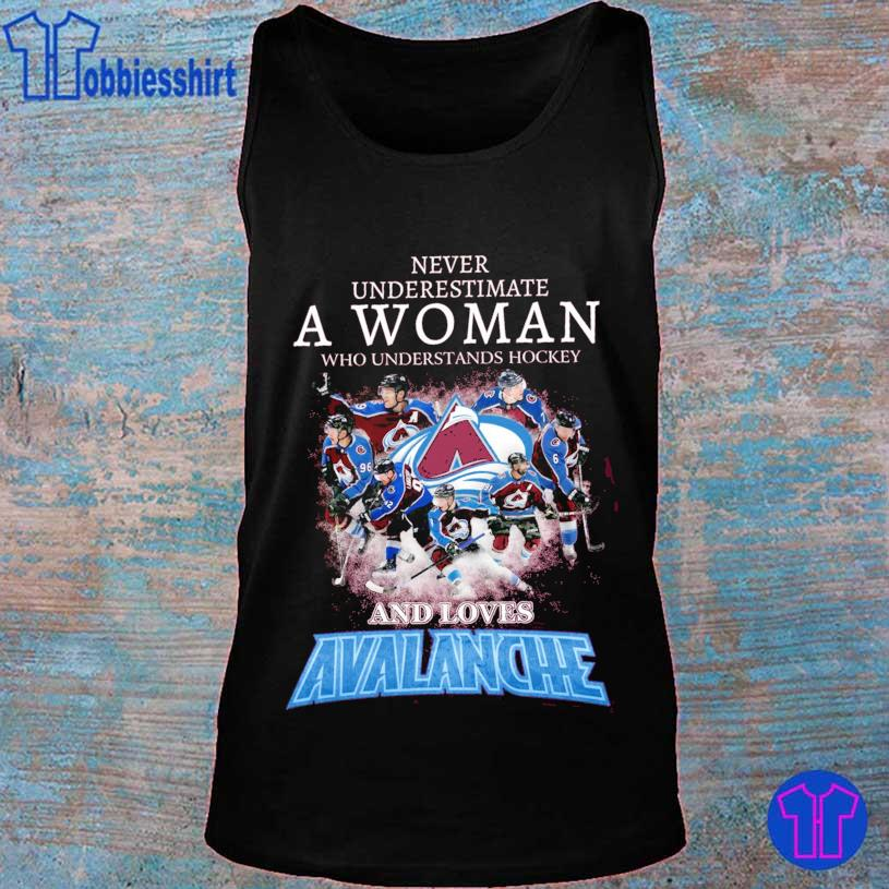 Never underestimate A Woman who understands Hockey and loves Avalanche s tank top