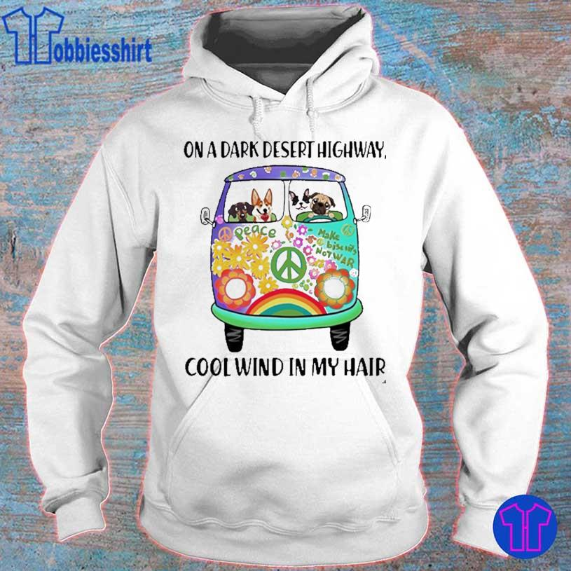 On A Dark Desert Highway Cool Wind In My Hair Hippie Dogs Shirt hoodie