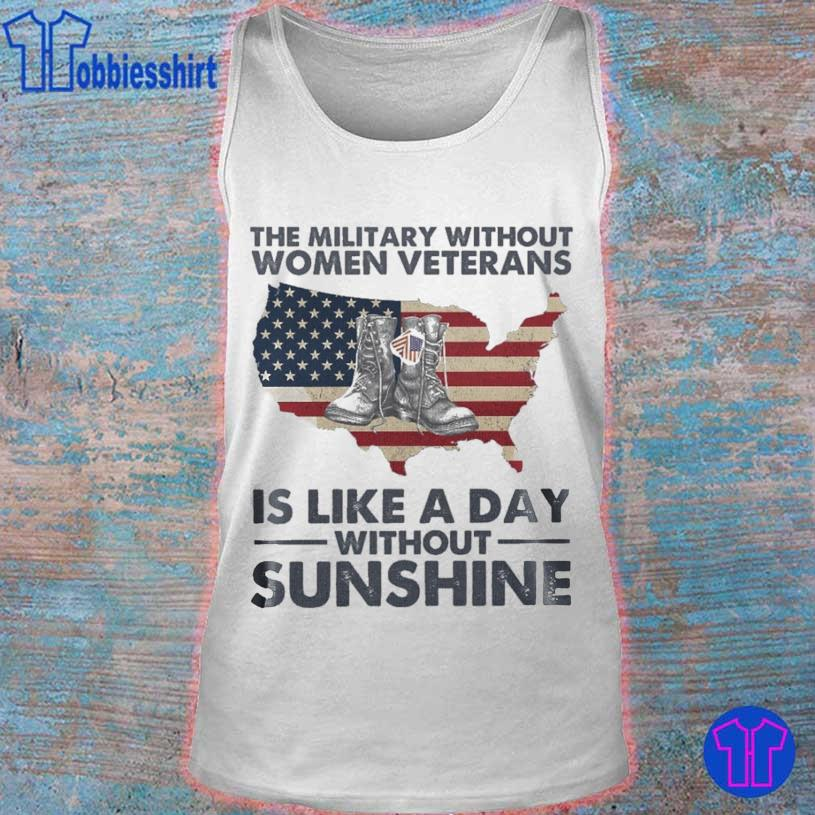 The military without Women Veterans is like a day without Sunshine s tank top