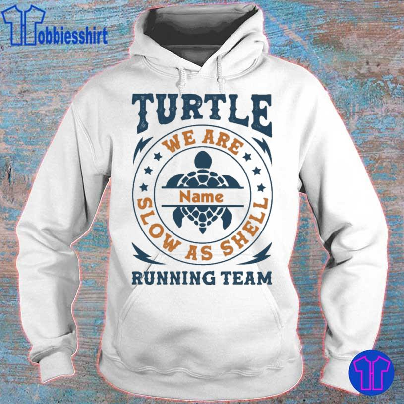 Turtle we are name slow as shell running team s hoodie