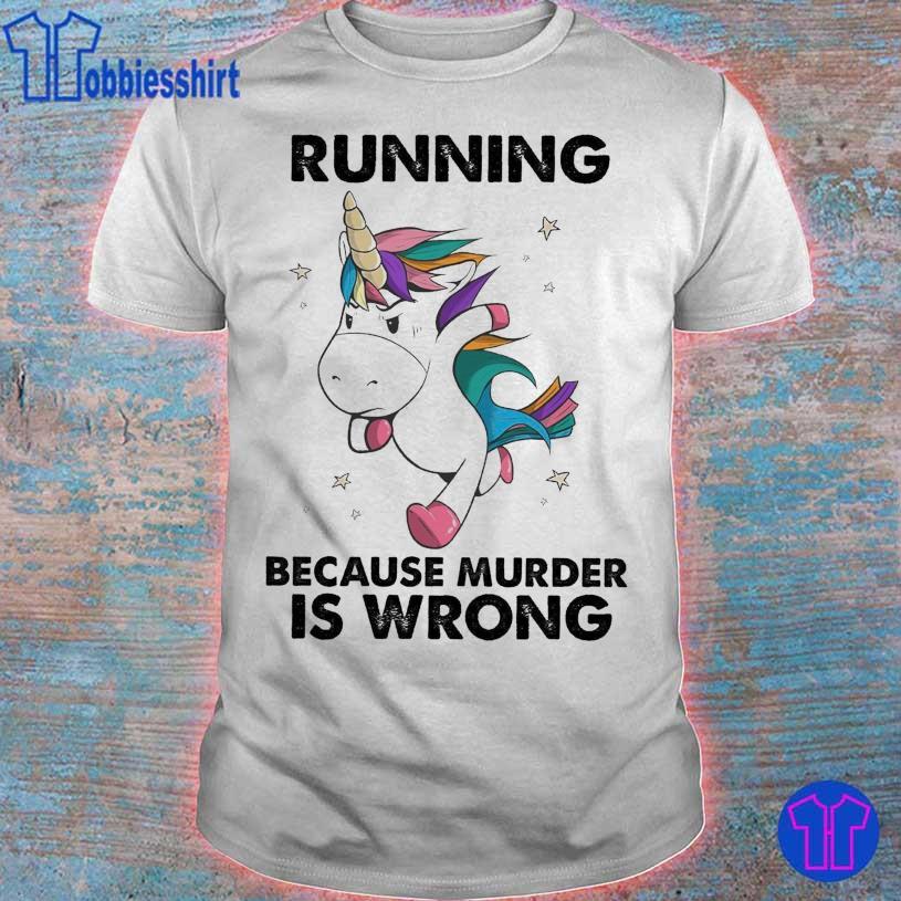 Unicorn marathon Running because murder is wrong shirt