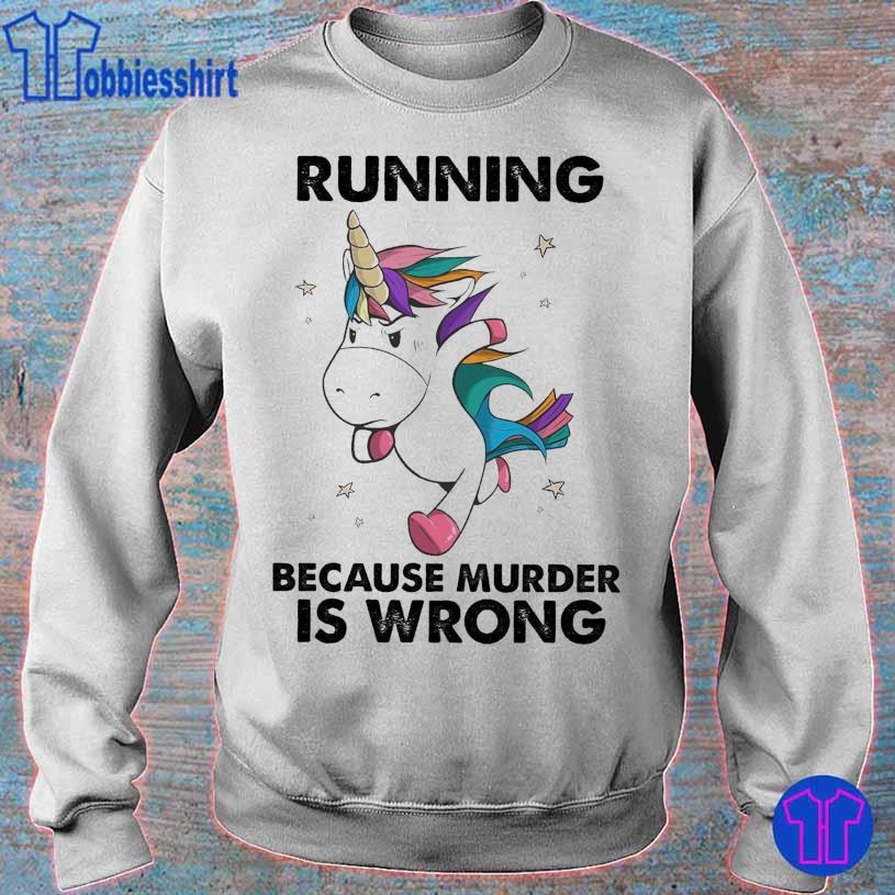 Unicorn marathon Running because murder is wrong s sweater