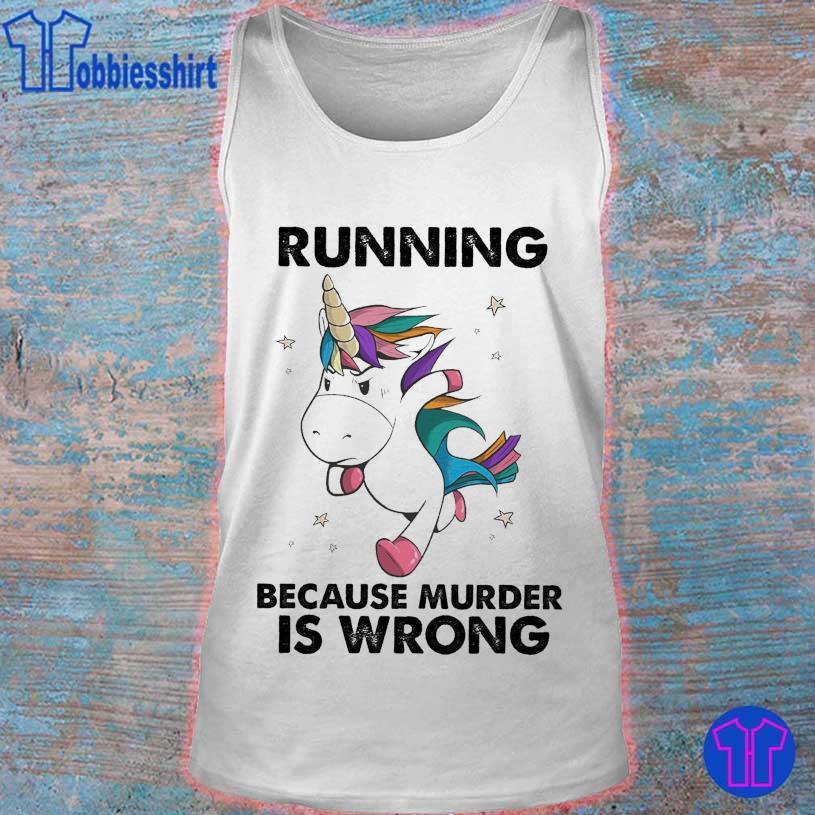 Unicorn marathon Running because murder is wrong s tank top