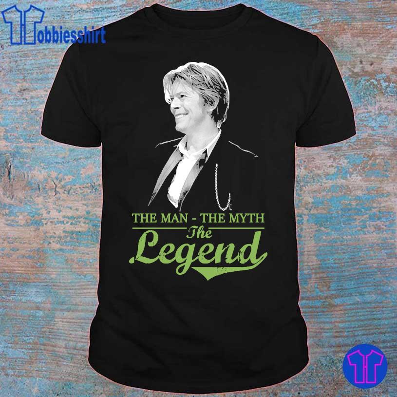 David Bowie the man the myth the Legend shirt