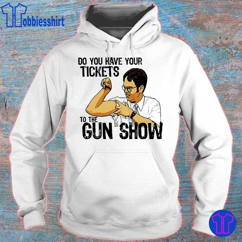Do You have your tickets to the gun show hoodie