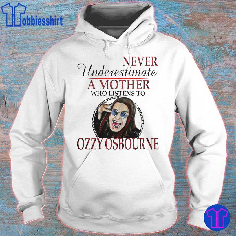 Never underestimate a Mother who listens to Ozzy Osbourne hoodie