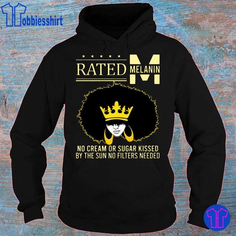 Official Rated Melanin No Cream or Sugar Shirt hoodie