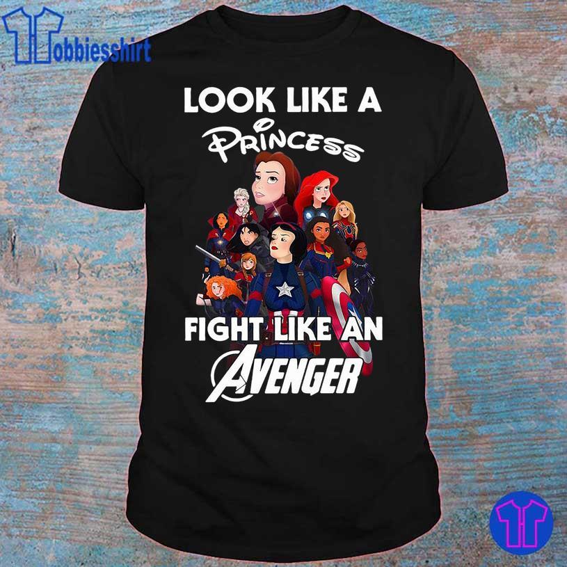 Look like Princess fight like an Avenger shirt