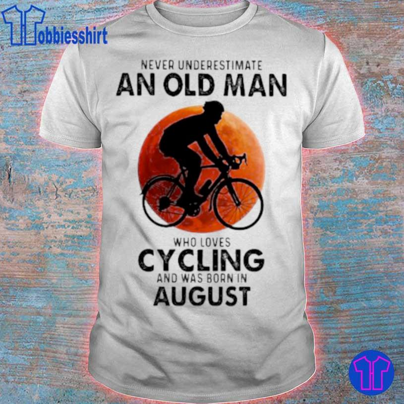 Never Undeerestimate An Old Man Who Loves Cycling And Was Born In August Blood Moon Shirt