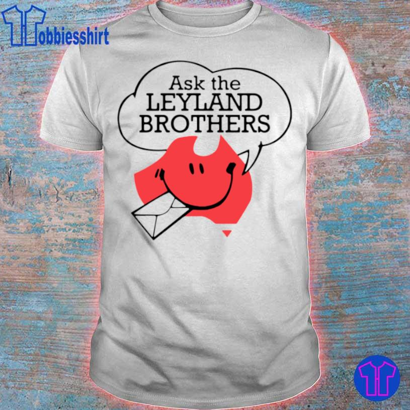 Ask The Leyland Brothers Shirt