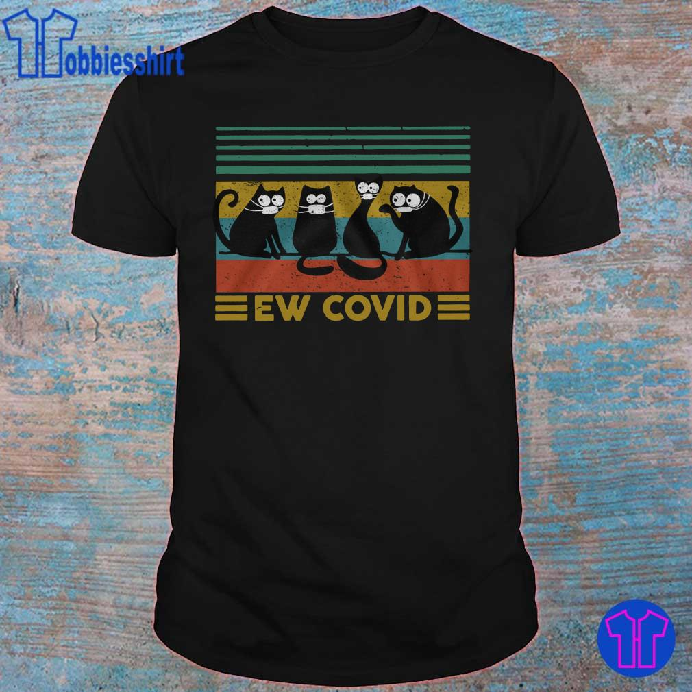 Black Cats Ew covid vintage shirt