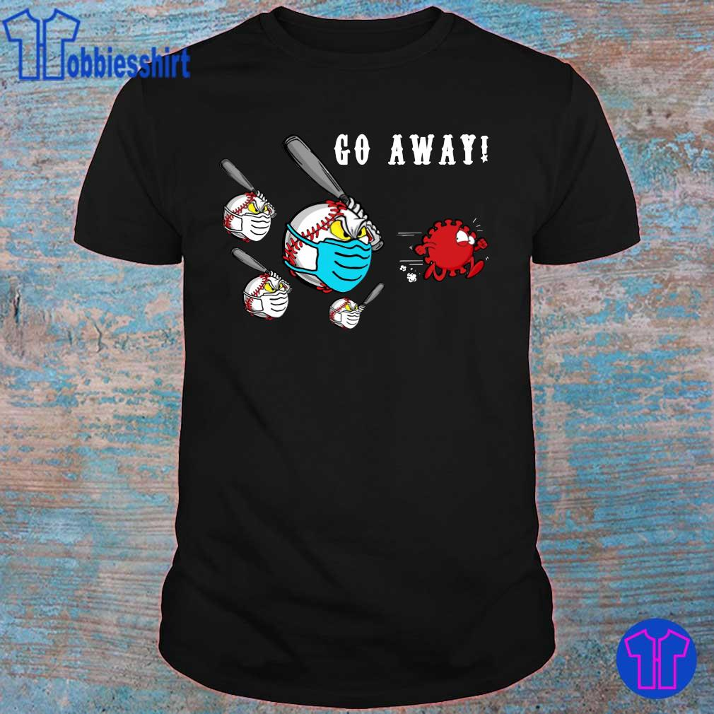 Official Baseball Go away Coronavirus shirt