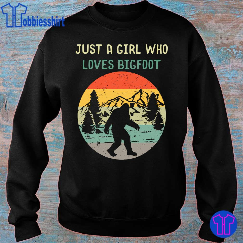 Official Just A Girl Who Loves Bigfoot Sasquatch Girl Shirt sweater