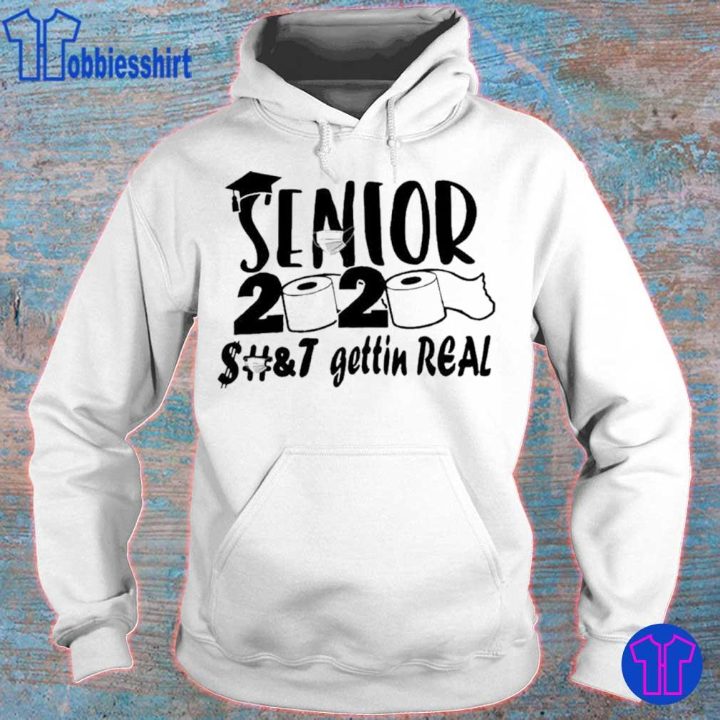 Official Senior 2020 shit gettin real s hoodie