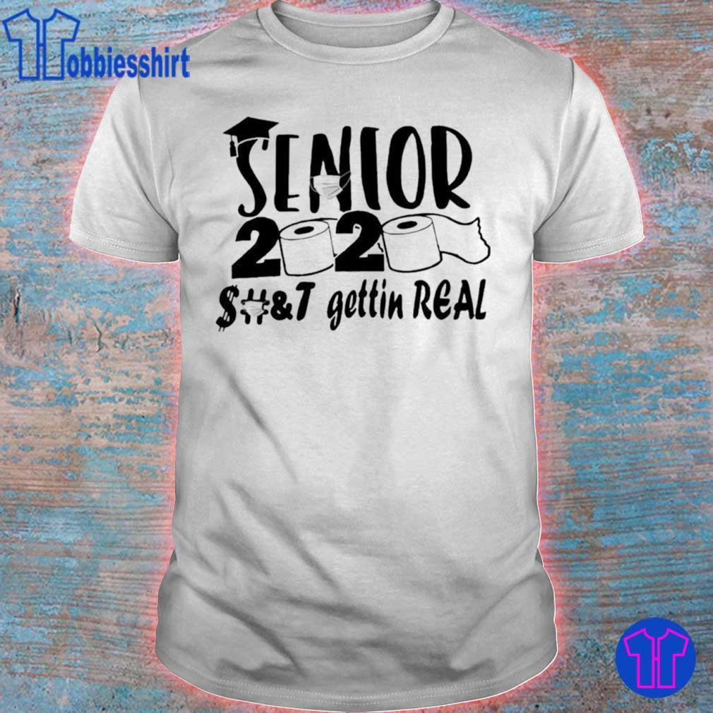 Official Senior 2020 shit gettin real shirt