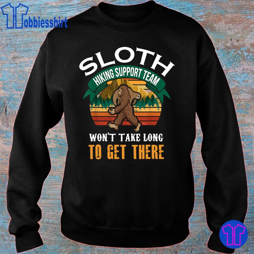 Official sloth hiking support team won_t take long to get there s sweater