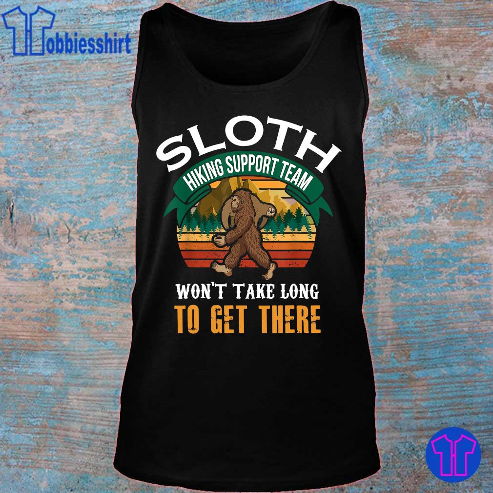 Official sloth hiking support team won_t take long to get there s tank top
