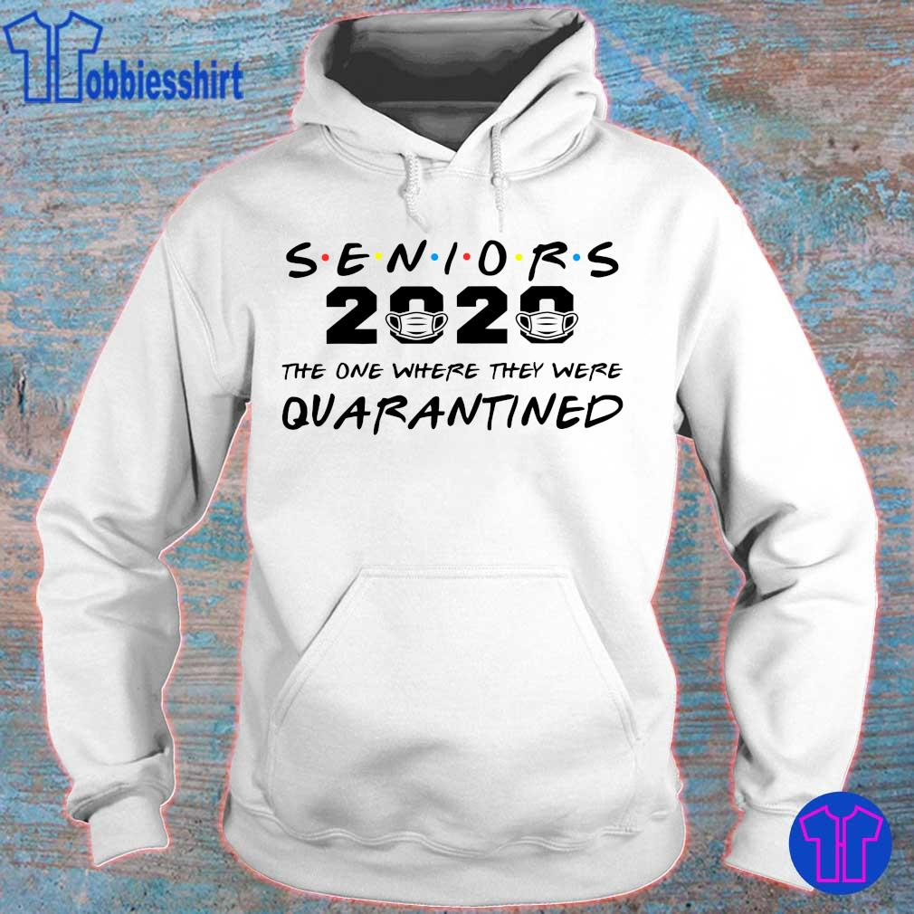 Seniors 2020 the one where they were Quarantined s hoodie