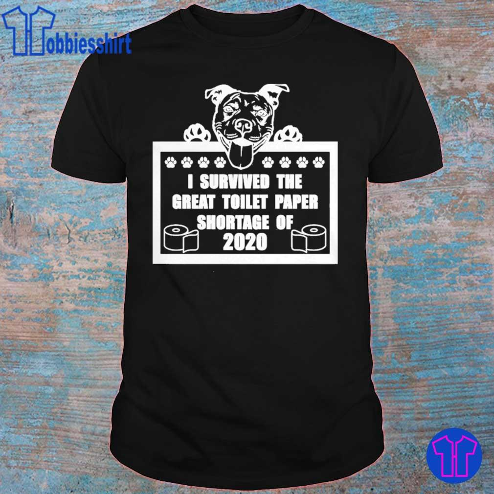 Dog i survived the great toilet paper shortage of 2020 shirt