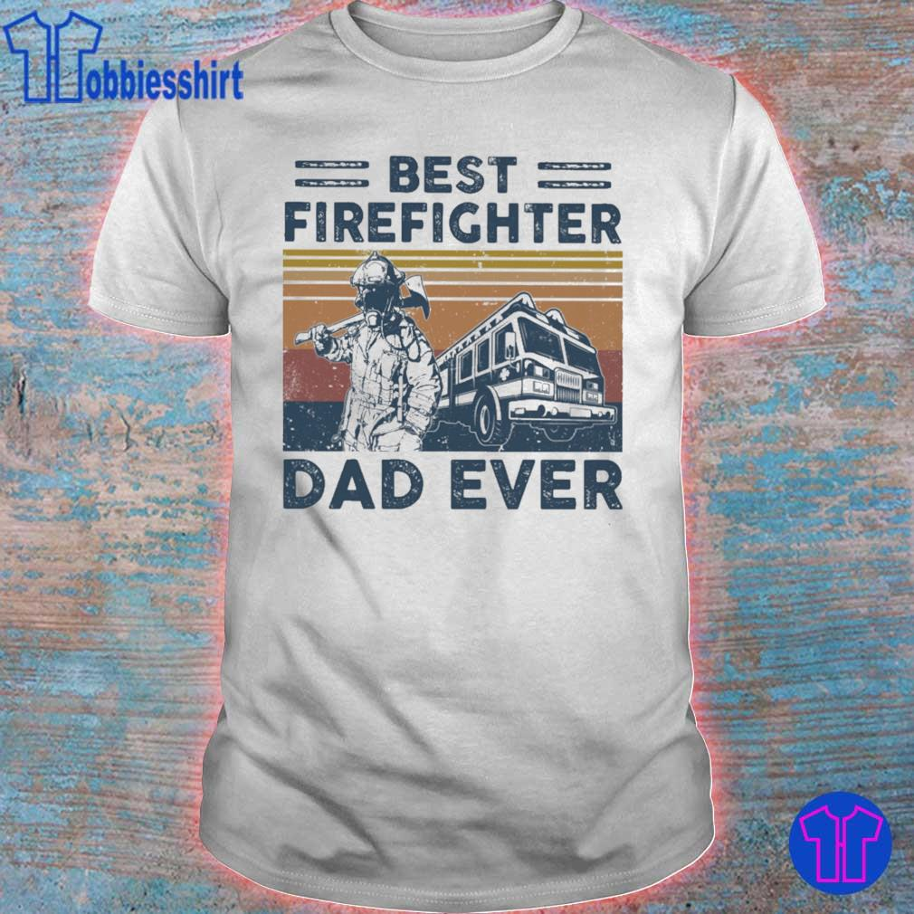 Best firefighter Dad ever vintage shirt