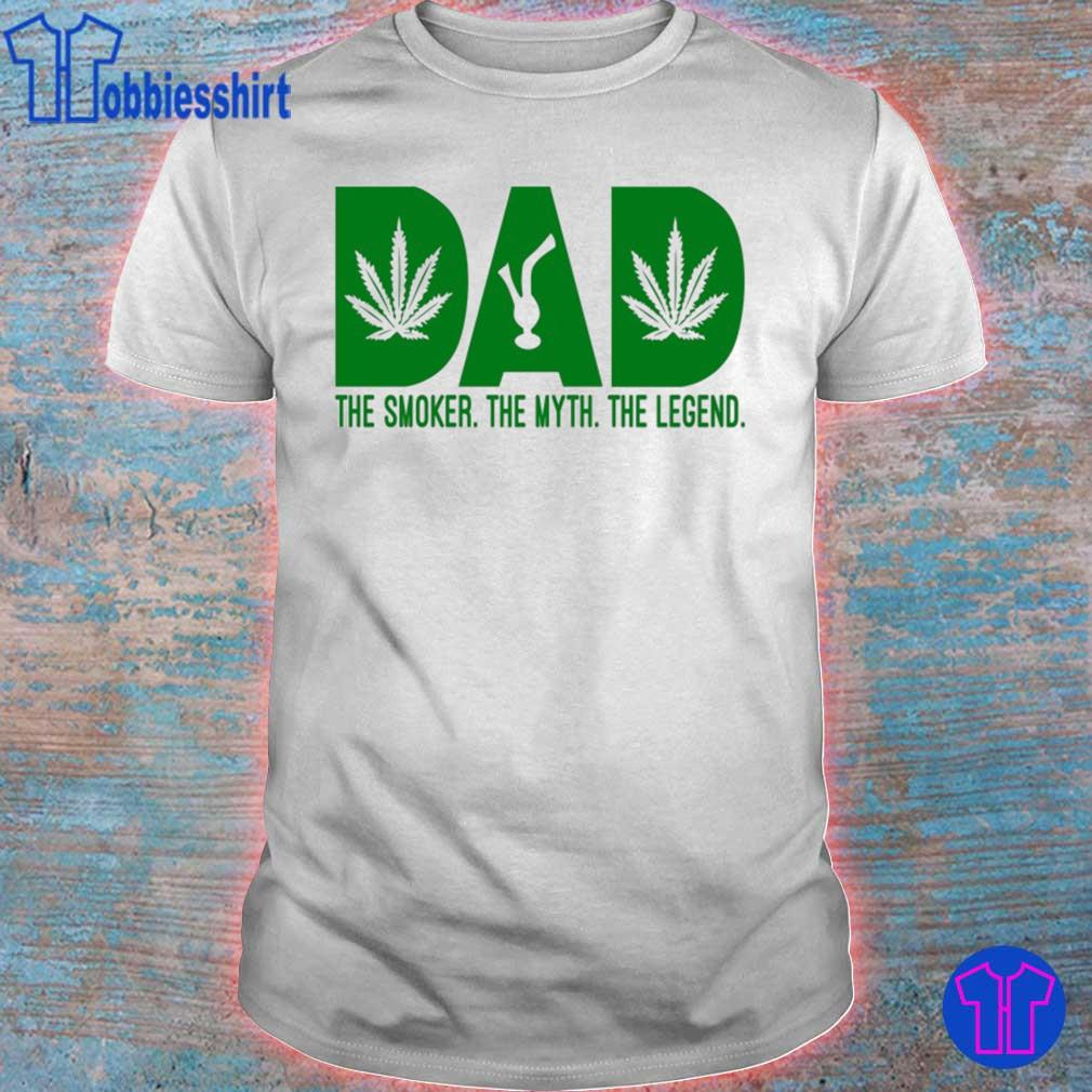 Dad Smoker Myth Legend Marijuana Shirt