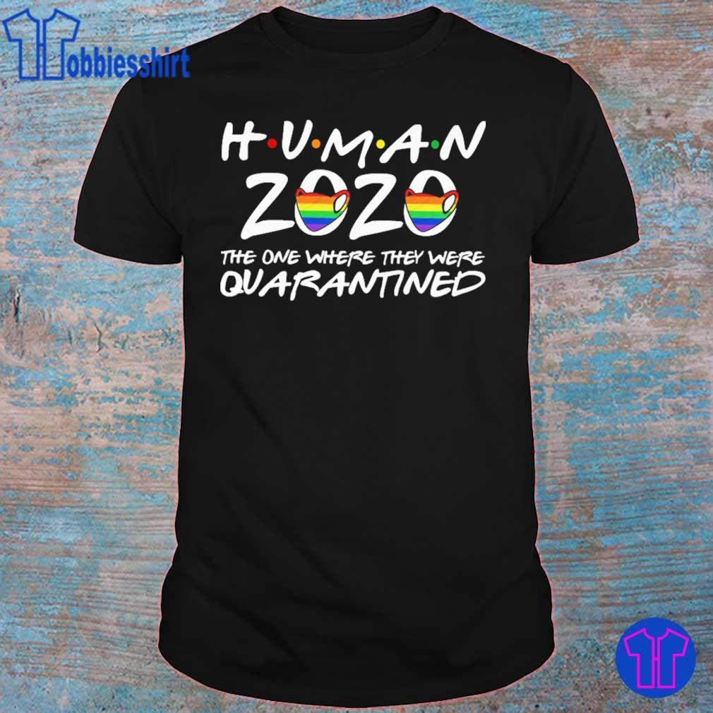 Human 2020 mask The one where they were Quarantined shirt