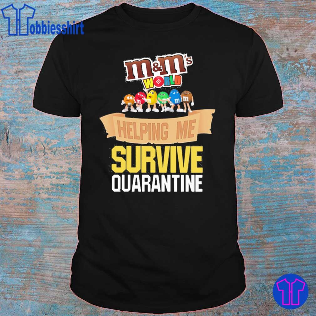 M'M's Helping me survive Quarantine shirt