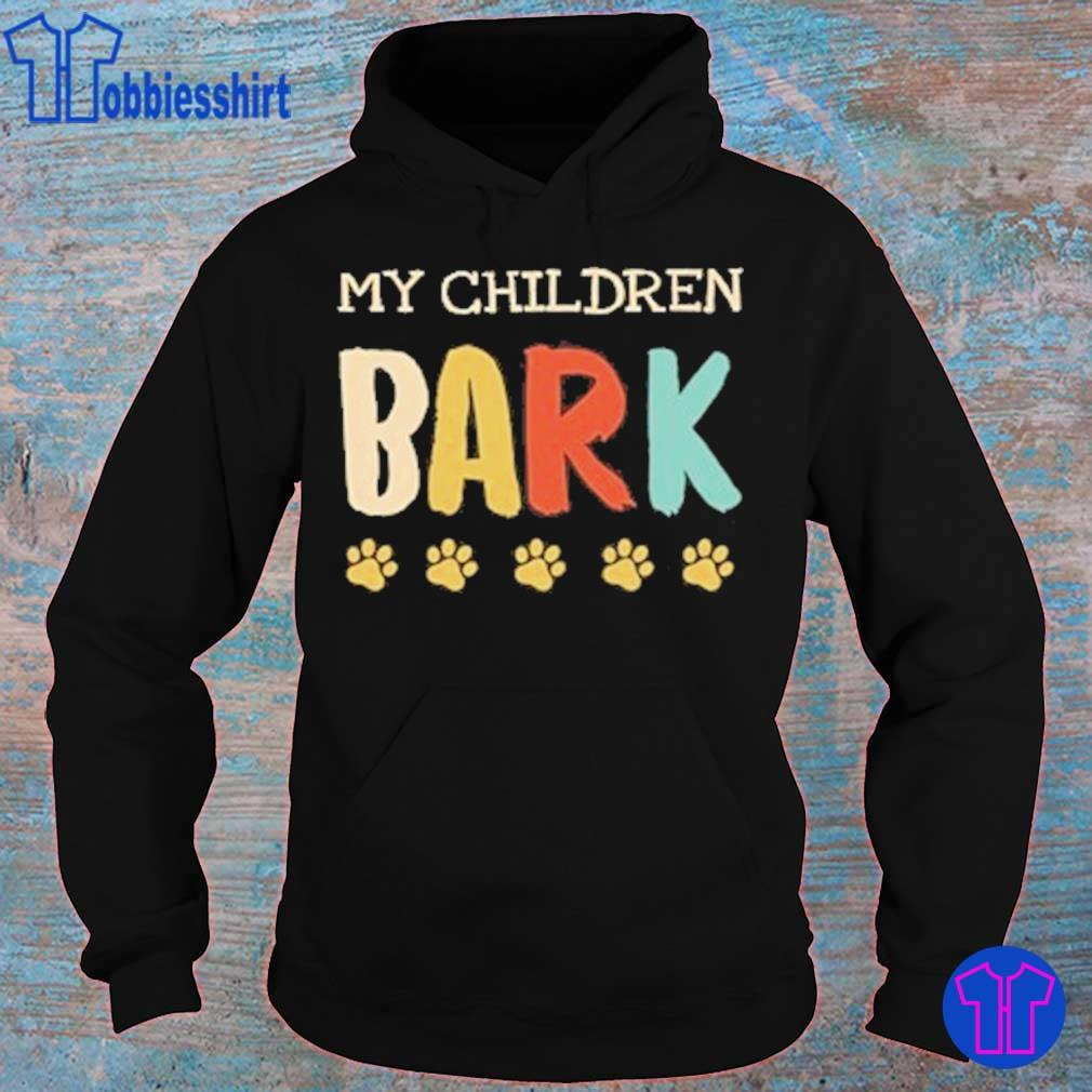 My children bark dog vintage s hoodie