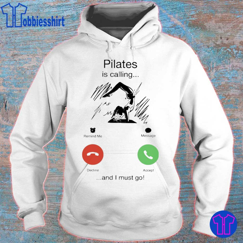 Pilates is calling and i must go s hoodie