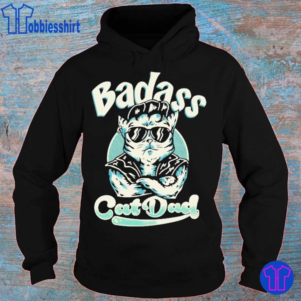 Badass Cat Dad s hoodie