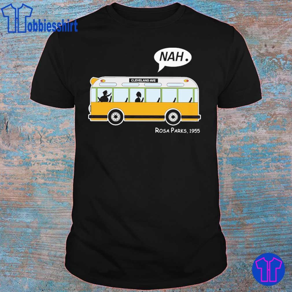 Bus Nah cleveland ave Rosa Parks 1955 shirt