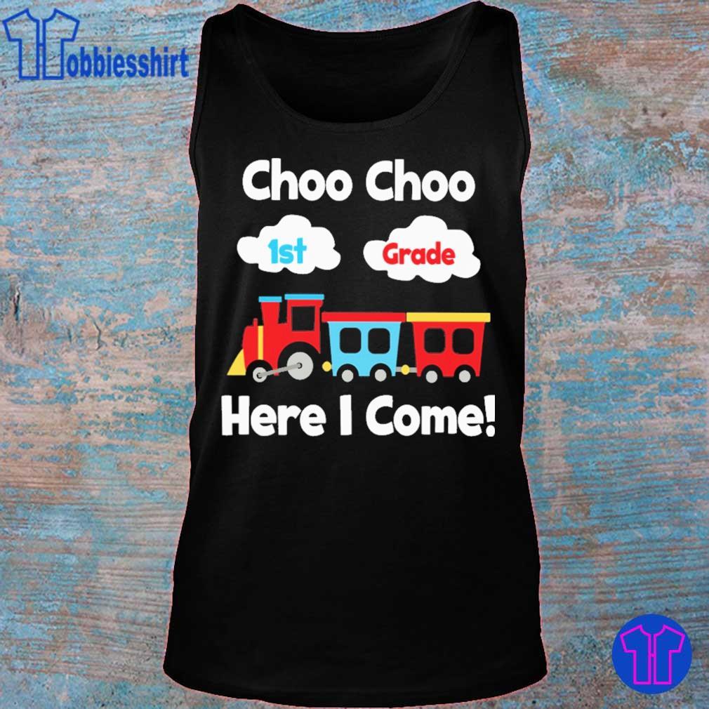 Choo choo 1st Grade here i come s tank top