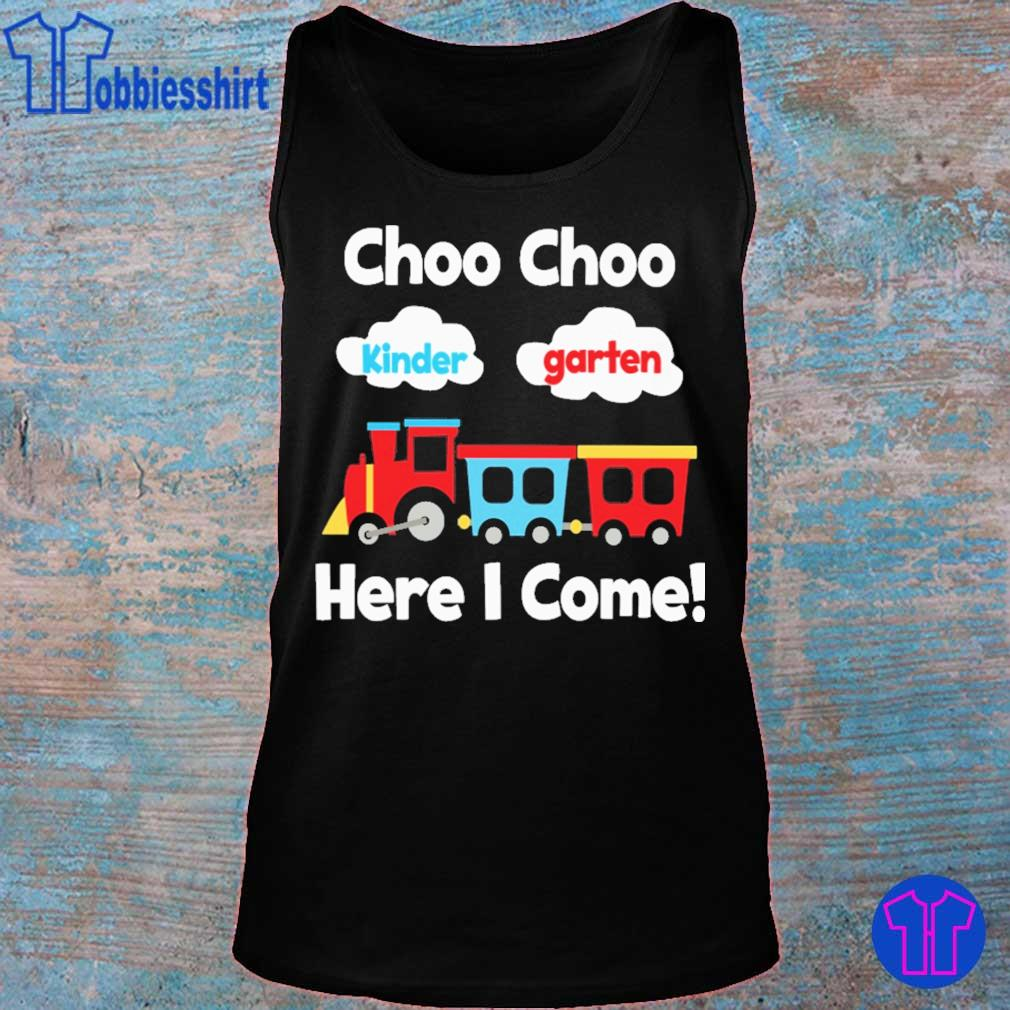 Choo choo Kindergarten here i come s tank top