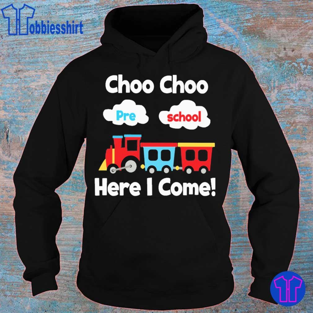 Choo choo pre school here i come s hoodie