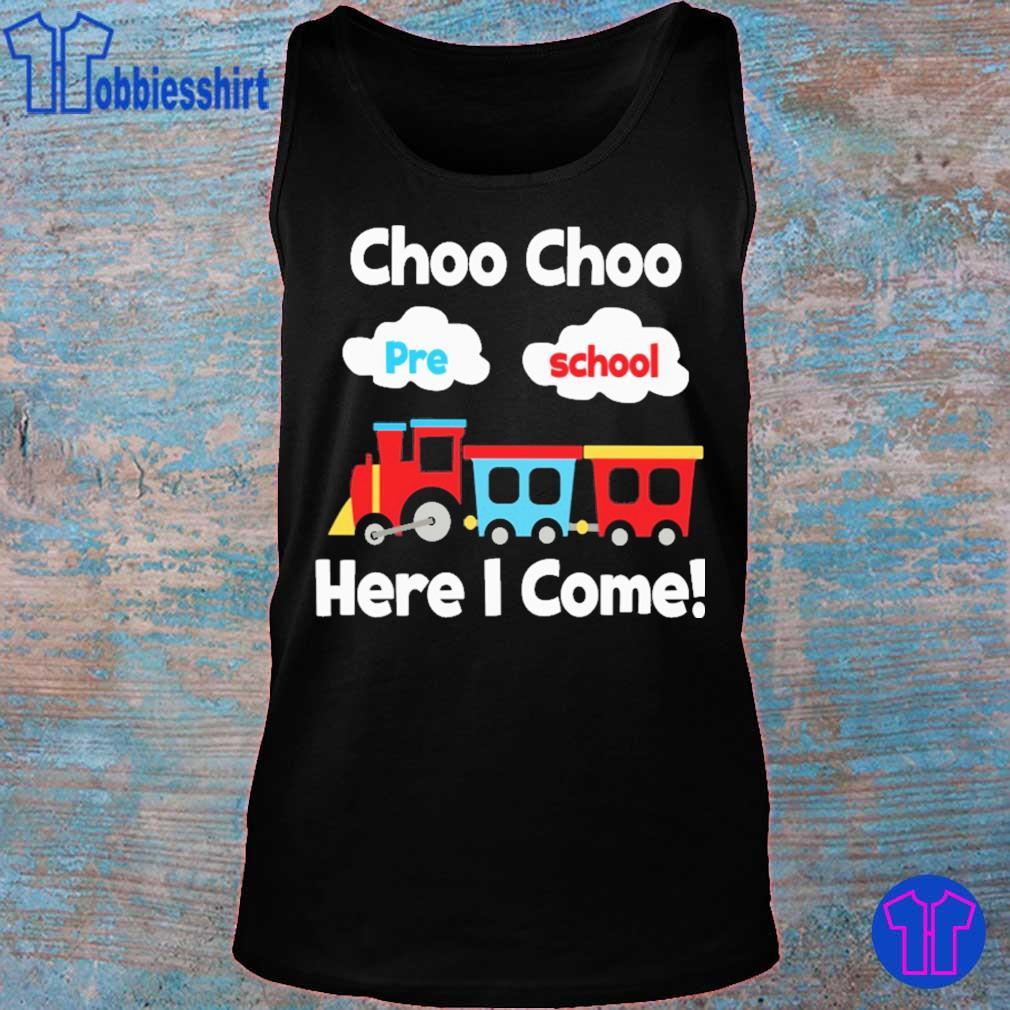 Choo choo pre school here i come s tank top