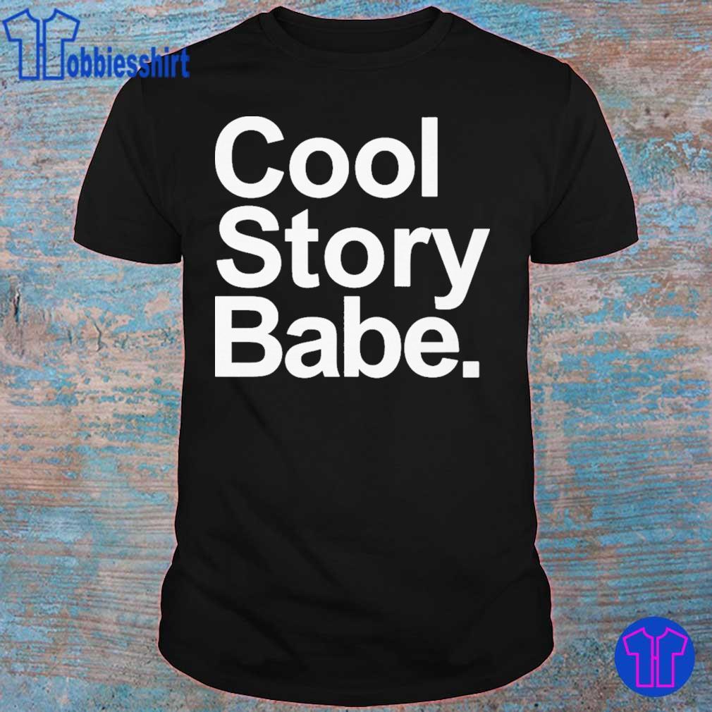 Cool story Babe shirt