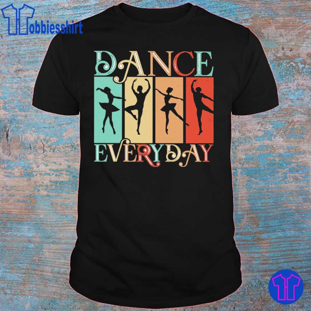 Dance everyday vintage shirt