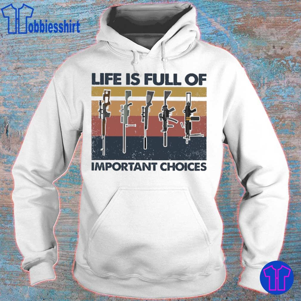 Gun Life is full of important choices vintage s hoodie