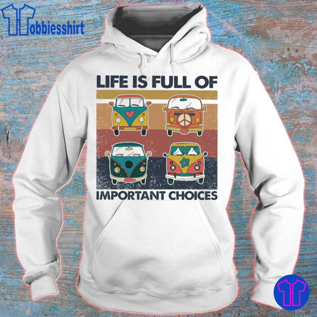 Hippie Bus Life is full of important choices vintage s hoodie