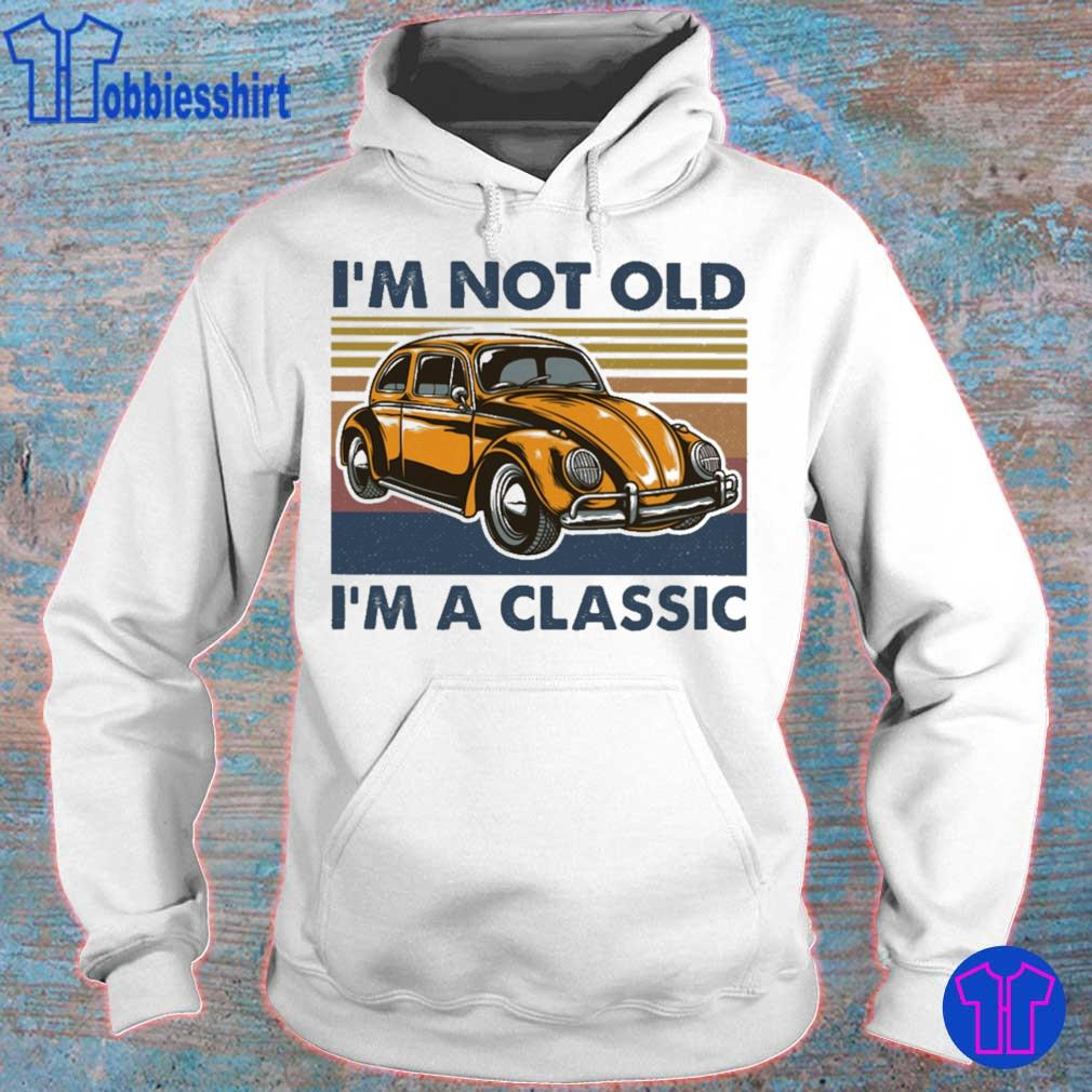 I'm not old i'm a classic Oto vintage s hoodie