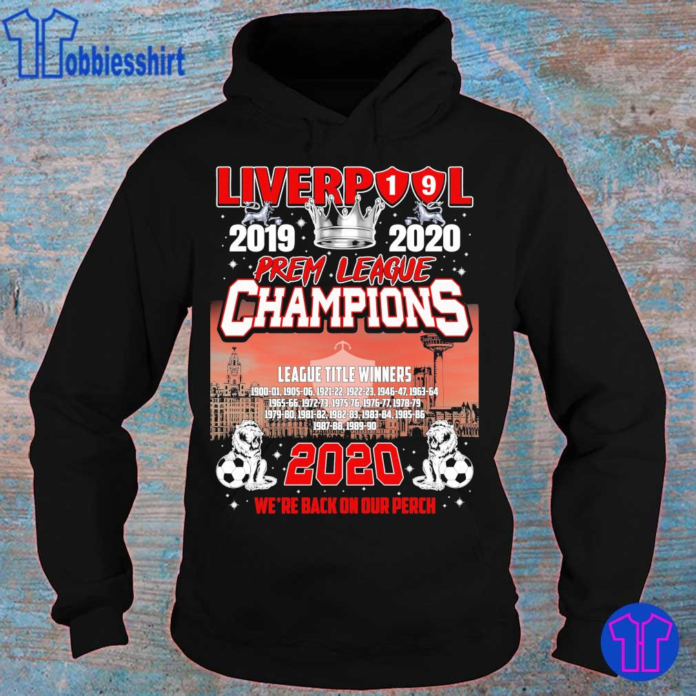 Liverpool 2019 2020 Premier league champions 2020 we're back on our perch s hoodie