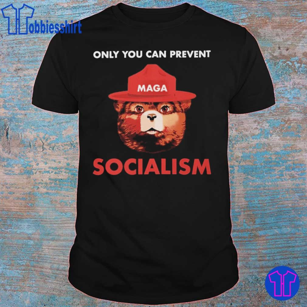 Maga only you can prevent Socialism shirt